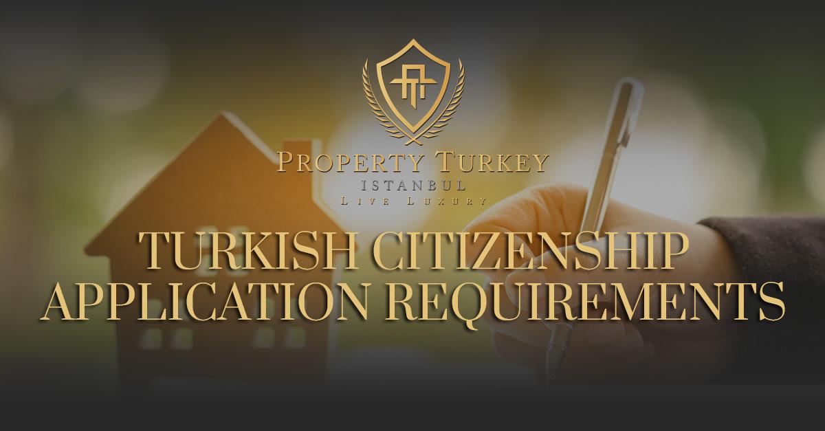 Turkish-Citizenship-Application-Requirementst-property-turkey-istanbul.jpg